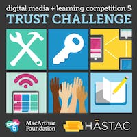 Trust Challenge Digital Media and Learning Competition