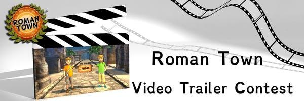 Roman Town Video Trailer Contest