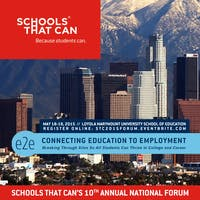 Schools That Can National Forum: Connecting Education to Employment