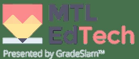 MTL Ed-Tech Meetup presented by GradeSlam