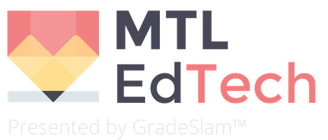 MTL Ed-Tech Meetup presented by GradeSlam