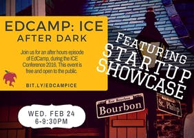 EdCamp ICE: After Dark with Startup Showcase