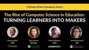 GSVlabs Speakeasy Series: The Rise of Computer Science in Education