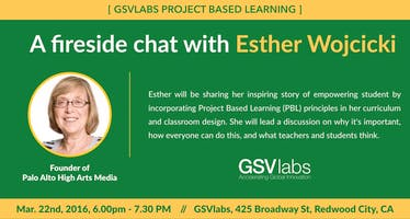 Fireside chat with Esther Wojcicki: Incorporating Project Based Learning