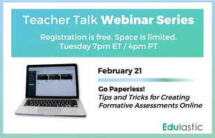 Go Paperless: Tips and Tricks for Creating Formative Assessments Online