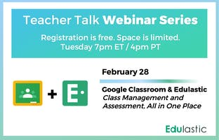Google Classroom and Edulastic: Class Management and Assessment, All in One Place (A Panel)