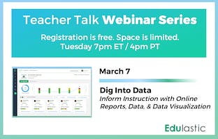 Dig Into Data: Inform Instruction with online reports, data, and data visualization