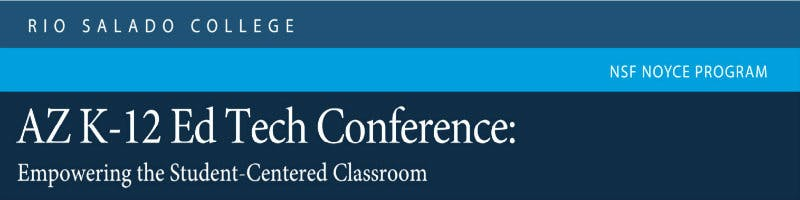 AZ K-12 Ed Tech Conference: Empowering the Student-Centered Classroom