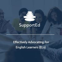 Effectively Advocating for English Learners (ELs)