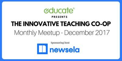 Innovative Teaching Co-op Monthly Meetup - December 2017