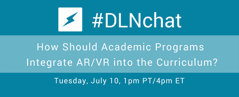 #DLNchat: How Should Academic Programs Integrate AR & VR into the Curriculum