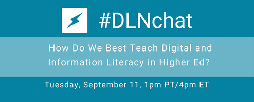 #DLNchat: How Do We Best Teach Digital and Information Literacy in Higher Ed