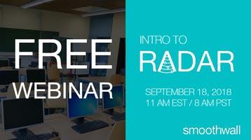 FREE Webinar: Intro to Smoothwall RADAR