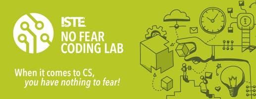 ISTE No Fear Coding Lab