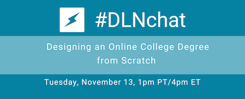 #DLNchat: Designing an Online College Degree from Scratch