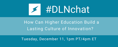 #DLNchat: How Can Higher Education Build a Lasting Culture of Innovation
