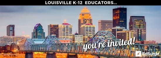 EdSurge Louisville Teaching & Learning Circle for K-12 Educators