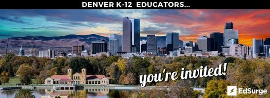 EdSurge Denver Teaching & Learning Circle for K-12 Educators