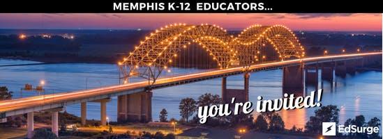 EdSurge Memphis Teaching & Learning Circle for K-12 Educators