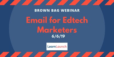 Marketing Brown Bag Webinars: Email for Edtech Marketers
