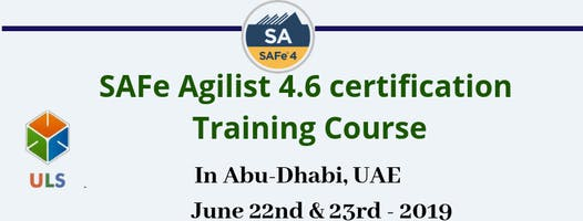Leading SAFe 4.6 Certification Training Course in Abu-Dhabi, UAE.