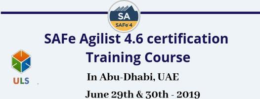 Leading SAFe 4.6 Certification Training Course in Abu-Dhabi, UAE.