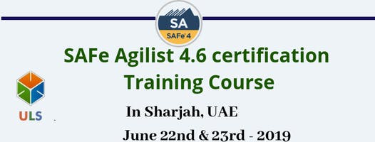 Leading SAFe 4.6 Certification Training Course in Sharjah, UAE.