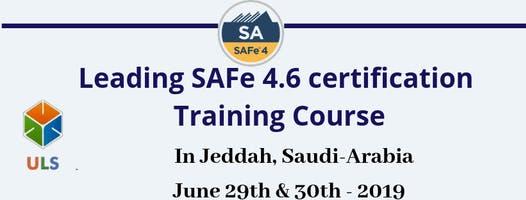 Leading SAFe 4.6 Certification Training Course in Jeddah, Saudi-Arabia.