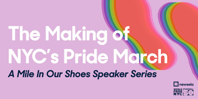 The Making of NYC Pride March: A Mile In Our Shoes Speaker Series