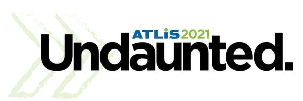 ATLIS 2021: Undaunted