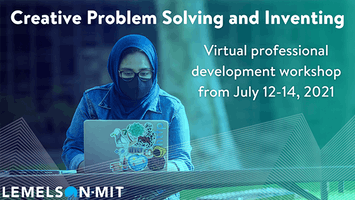 Virtual Professional Development Workshop on Creative Problem Solving and Inventing