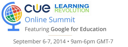 CUE Learning Revolution Online Summit feat. Google for Education