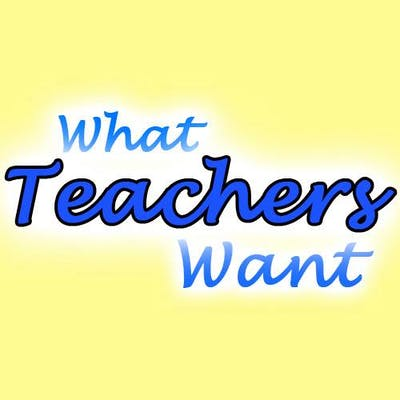 What Teachers Want