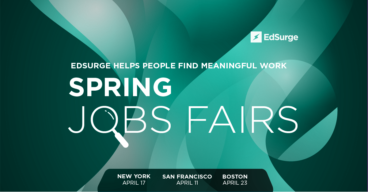 EdSurge Spring Jobs Fairs: Find Meaningful Work