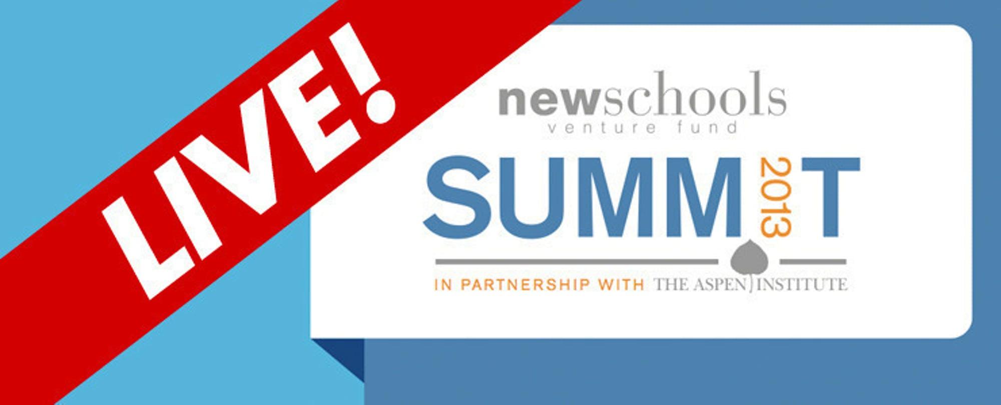 NewSchools Summit 2013 - LIVE on May 1st