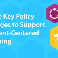 ​Three Key Policy Changes to Support Student-Centered Learning