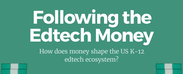 How Does Money Shape the US K-12 Ecosystem?