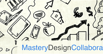 How Mastery Design Collaborative Helps Schools Redesign their Models to Personalize Learning
