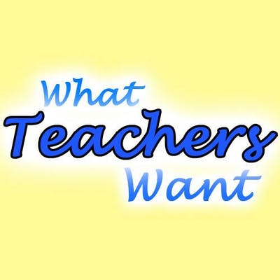 What Teachers Want