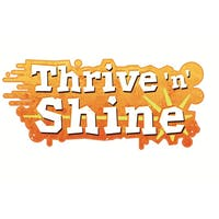 Thrive 'n' Shine